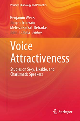 Couverture du livre Voice Attractiveness: Studies on Sexy, Likable, and Charismatic Speakers (Prosody, Phonology and Phonetics) width=